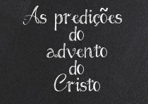 As predições do advento do Cristo